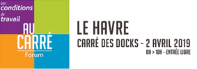 2 avril 2019 au Havre : un grand forum partenarial sur conditions de travail